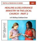 Truth & Freedom 33 of 55: Healing & Deliverance Ministry in the local church Part 2 - MP3 Download