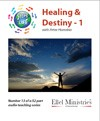 Steps To Life 13 of 52: Healing and Destiny - 1 - MP3 Download