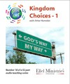 Steps To Life 18 of 52: Kingdom Choices - 1 - MP3 Download