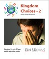 Steps To Life 19 of 52: Kingdom Choices - 2 - MP3 Download