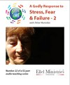 Steps To Life 22 of 52: A Godly Response to Stress, Failure - 2 - MP3 Download
