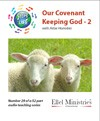 Steps To Life 29 of 52: Our Covenant Keeping God - 2 - MP3 Download