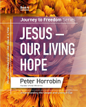 Journey to Freedom Book 4 - Jesus, Our Living Hope