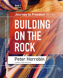 Journey to Freedom Book 1 - Building on the Rock
