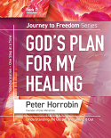 Journey to Freedom Book 7 - God's Plan for My Healing