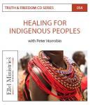 Truth & Freedom 54 of 55: Healing For Indigenous Peoples - MP3 Download