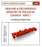 Truth & Freedom 32 of 55: Healing & Deliverance Ministry in the local church Part 1 - Audio CD
