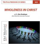 Truth & Freedom 23 of 55: Wholeness In Christ - MP3 Download