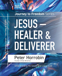 Journey to Freedom Book 5 - Jesus, Healer & Deliverer