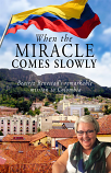 When the Miracle Comes Slowly